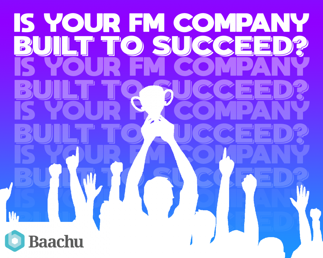 Is your FM Company built to succeed?