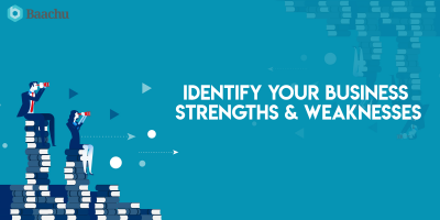 Identify your business strengths and weaknesses