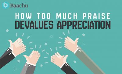 How Too Much Praise Devalues Appreciation