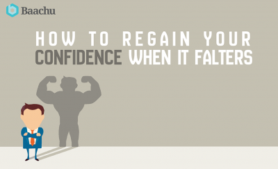How to Regain Your Confidence when it Falters