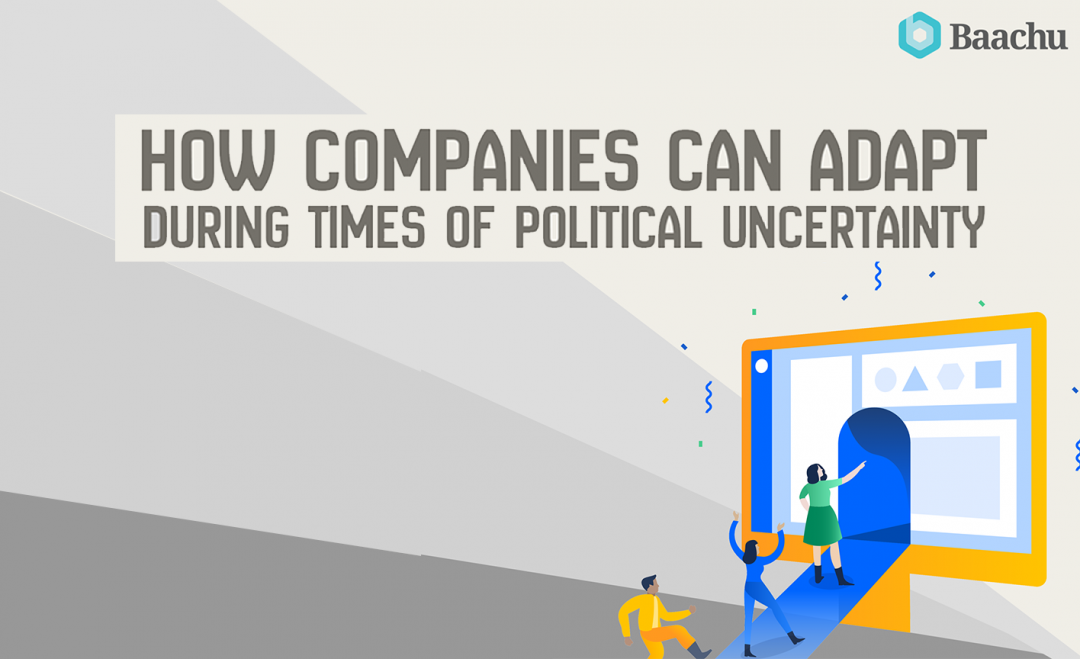 How to Adapt your Business in Times of Political Uncertainty