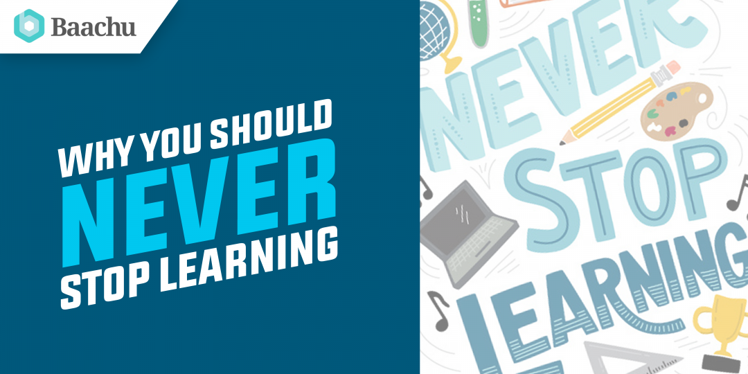 Why you should never stop learning