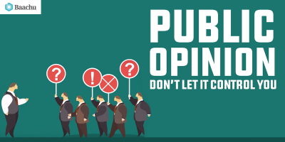 Public Opinion – Don't Let it Control You