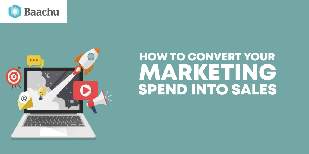 how to convert your marketing spend into sales