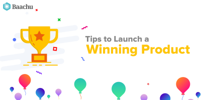 Tips To Launch A Winning Product