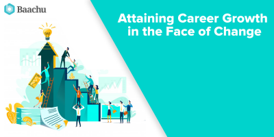 Attaining Career Growth In The Face Of Change