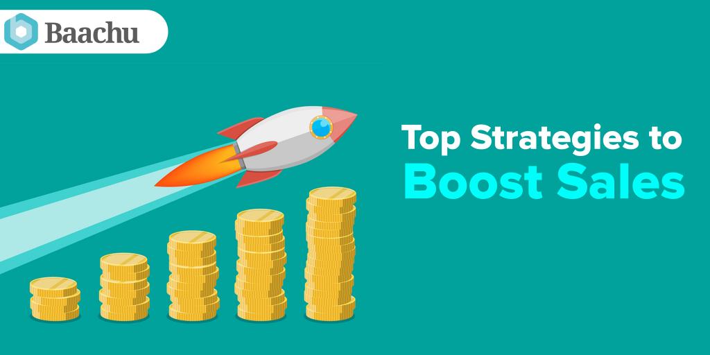 Top Strategies To Boost Sales